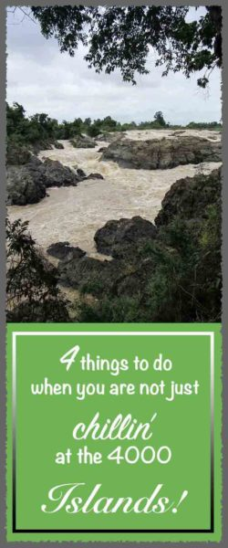 4 things to do when you are not just chillin' at the 4000 islands! Laos