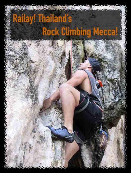 Railay! Thailand's Rock Climbing Mecca!